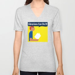 Librarians Can Do It! Unisex V-Neck