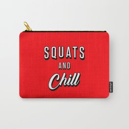 Squats And Chill Carry-All Pouch