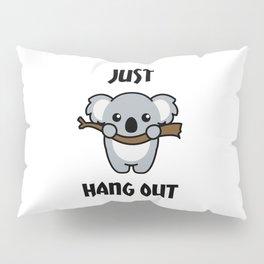 Just Hang Out Pillow Sham
