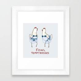 Fowl Temptresses Framed Art Print