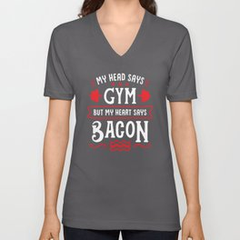 My Head Says Gym But My Heart Says Bacon (Typography) Unisex V-Neck