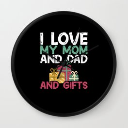 I love my mom and dad and gifts Wall Clock