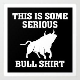 Bull Shirt Art Print