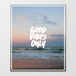 Good Vibes Only Beach and Sunset Canvas Print