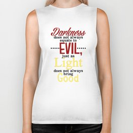 Darkness Does Not Always Equate to Evil Biker Tank