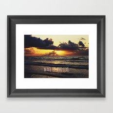 Wake Up and Live Framed Art Print