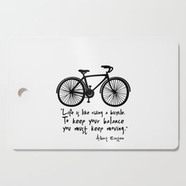 Life is like riding a bicycle... Cutting Board