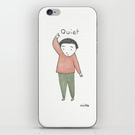 for the quiet ones iPhone Skin