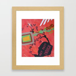 """Not Fast Enough Framed Art Print"