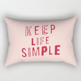 Keep Life Simple cute positive uplifting inspiration for home bedroom wall decor Rectangular Pillow