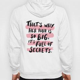 It's Full Of Secrets Hoody