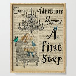 alice in wonderland every adventure requires first step Serving Tray