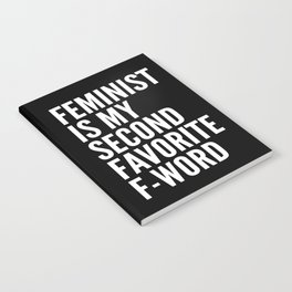 Feminist is My Second Favorite F-Word (Black) Notebook