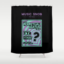 Perpetual Hiatus Tour — Music Snob Tip #422 Shower Curtain