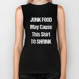Junk Food May Cause this Shirt to Shrink T-Shirt Biker Tank