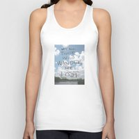 not all those who wander are lost Tank Tops featuring Not all those who wander are lost by CSMalcolm Illustration