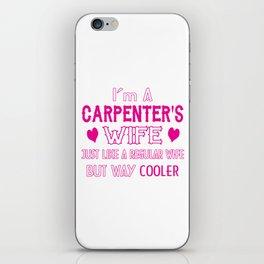 Carpenter's Wife iPhone Skin