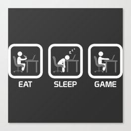 Eat, Sleep, Game. Canvas Print