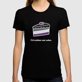 I'd Rather Eat Cake (Light Version) T-shirt