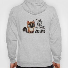 I will sh*t in your dreams Hoody