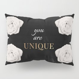 You Are Unique Pillow Sham
