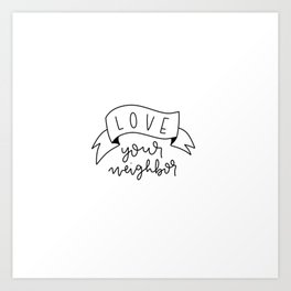 Love Your Neighbor Banner Art Print