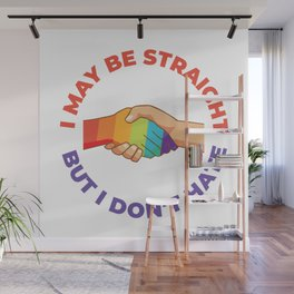 I May Be Straight But I Don't Hate Wall Mural