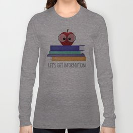 Let's Get Information! Long Sleeve T-shirt