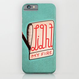 (Come On Baby) Light My Fire iPhone Case