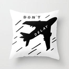 Don't Delay Throw Pillow