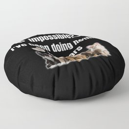 who says nothing impossible_ I've been doing Floor Pillow