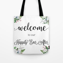 Welcome To Our Happily Ever After Tote Bag