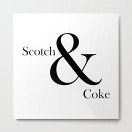 SCOTCH & COKE #2 Metal Print
