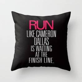 Run like Cameron Dallas is waiting at the Finish line Throw Pillow
