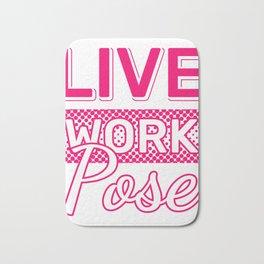 "Perfectly Made Shirt For Photographers Or Hobbyist ""Live Work Pose"" T-shirt Design Photographer Bath Mat"