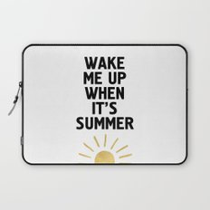 WAKE ME UP WHEN IT'S SUMMER Laptop Sleeve