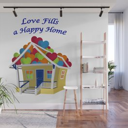 Love Fills a Happy Home Wall Mural