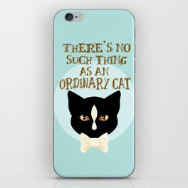 No Such Thing as an Ordinary Cat iPhone Skin