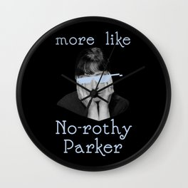 Dorothy Parker is Over It Wall Clock