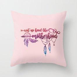 Ain't No Hood Like Motherhood, Funny, Mom, Quote Throw Pillow