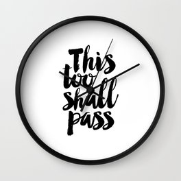 this too shall pass, inspirational quote,motivational poster,quote prints,black and white Wall Clock