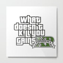 What Doesn't Kill You Gains XP Metal Print