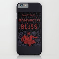 Ignorance is Bliss iPhone 6s Slim Case