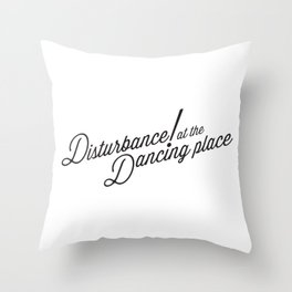 Disturbance at the Dancing Place Throw Pillow