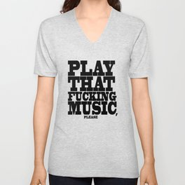 Play the fucking music Unisex V-Neck