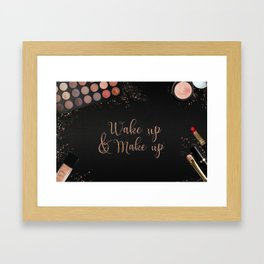 Wake up & make up - beauty fashion quote on modern beauty products flatlay Framed Art Print