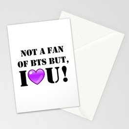 Not A Fan of BTS but I purple you! Stationery Cards