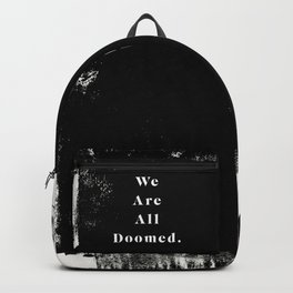 We Are All Doomed Backpack