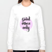 good vibes only Long Sleeve T-shirts featuring Good Vibes Only - orchid by Pupixel Studio