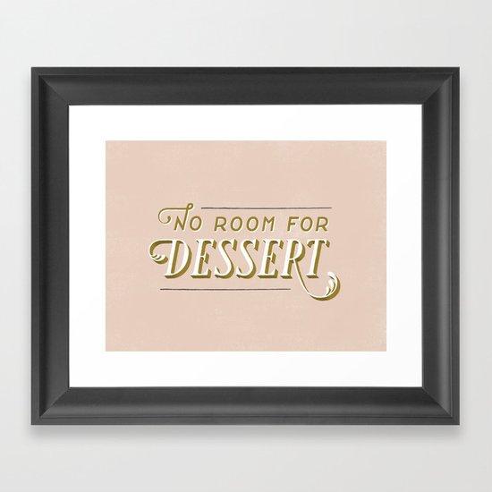 No Room For Dessert Framed Art Print